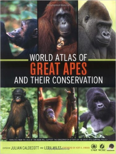 World Atlas of Great Apes and their Conservation - 2005