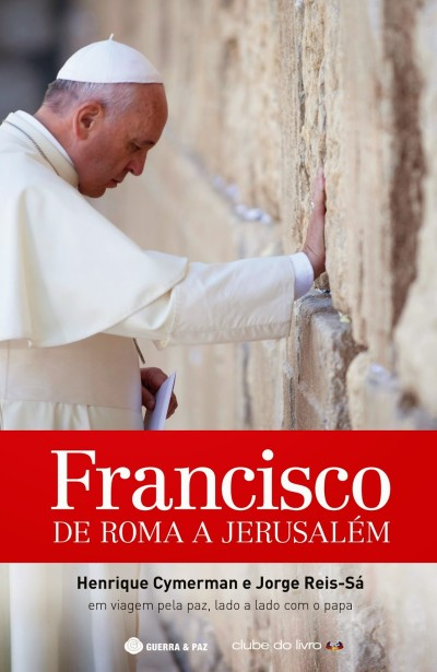 FRANCISCO: DE ROMA A JERUSALÉN