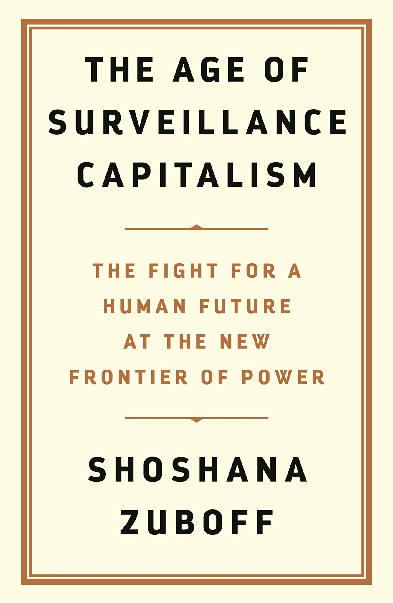 The Age of Surveillance Capitalism: The Fight for the Future at the New Frontier of Power.