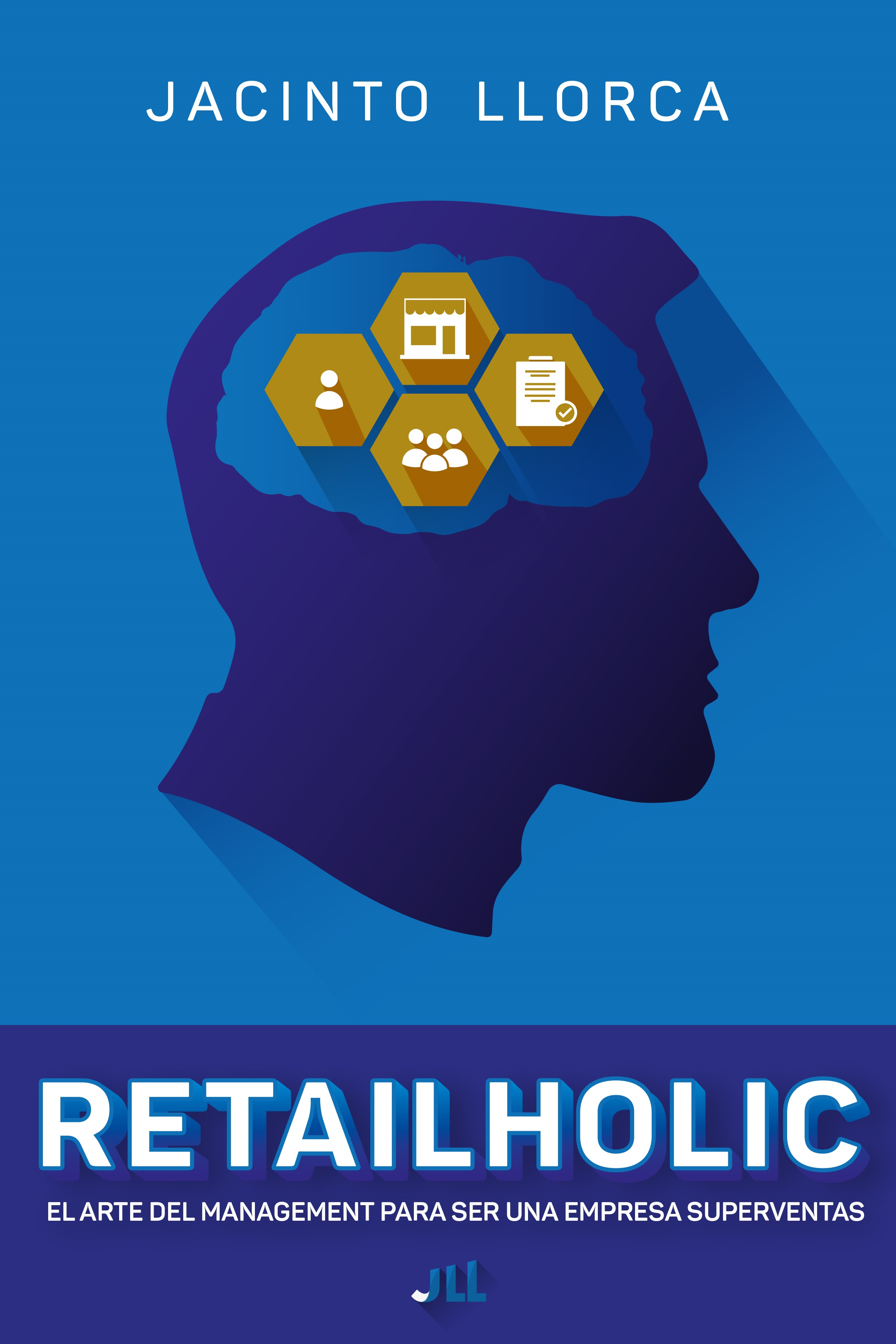 Retailholic. El arte del management para ser una empresa superventas