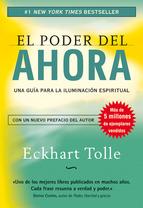 EL PODER DEL AHORA: UNA GUIA PARA LA ILUMINACION ESPIRITUAL