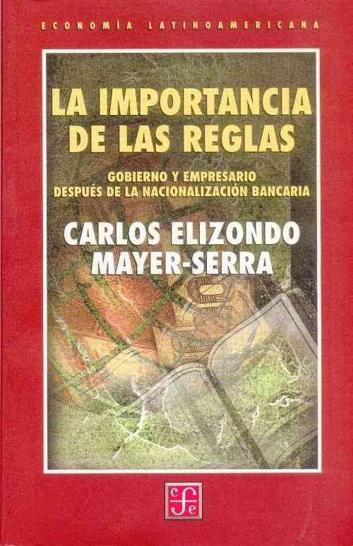 LA IMPORTANCIA DE LAS REGLAS: GOBIERNO Y EMPRESARIO DESPUÉS DE LA NACIONALIZACIÓN BANCARIA.