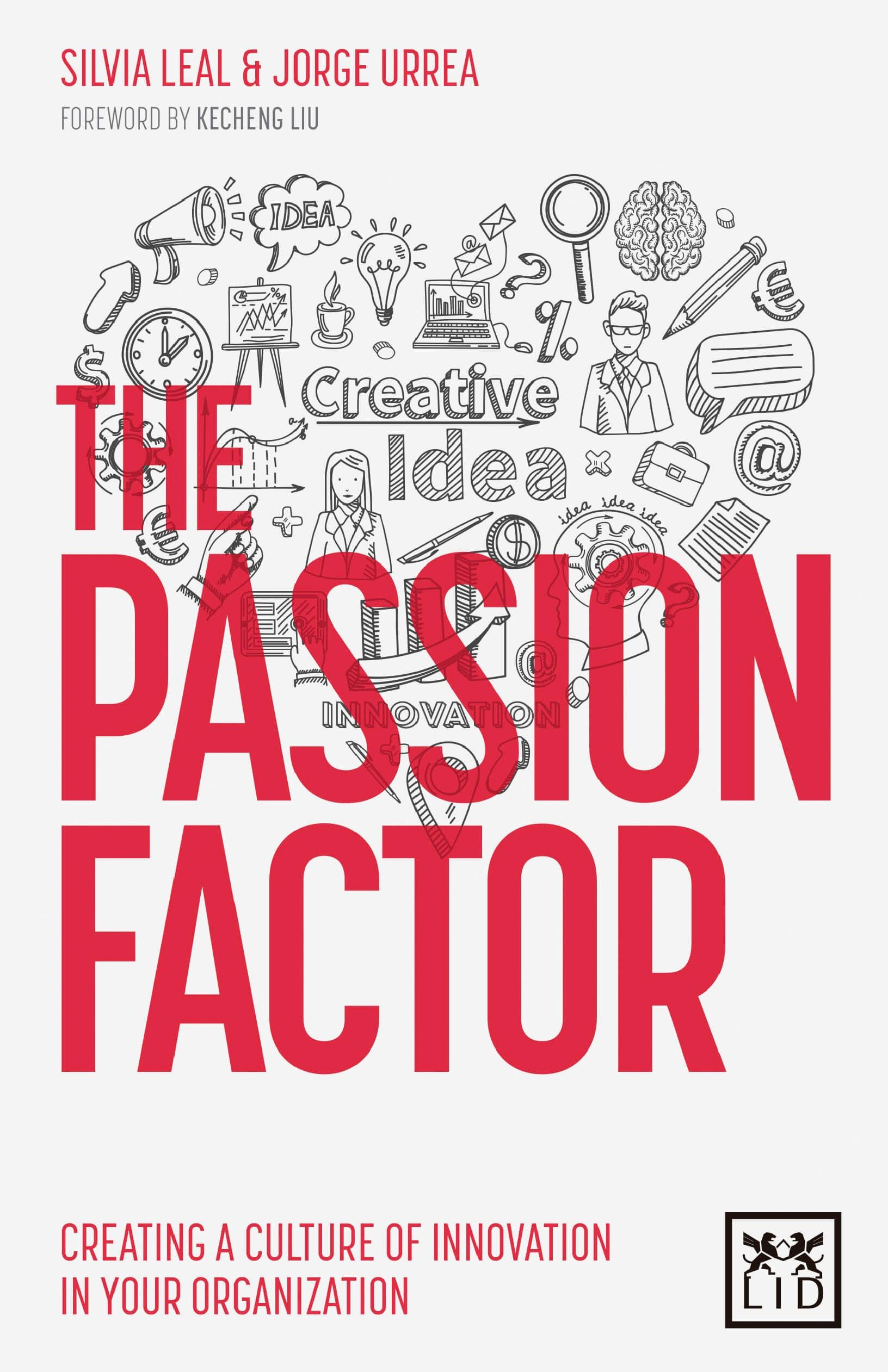 The Passion Factor: Creating a Culture of Innovation in Your Organization.