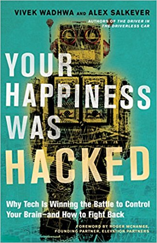Your Happiness Was Hacked: Why Tech Is Winning the Battle to Control Your Brain-and How to Fight Back.