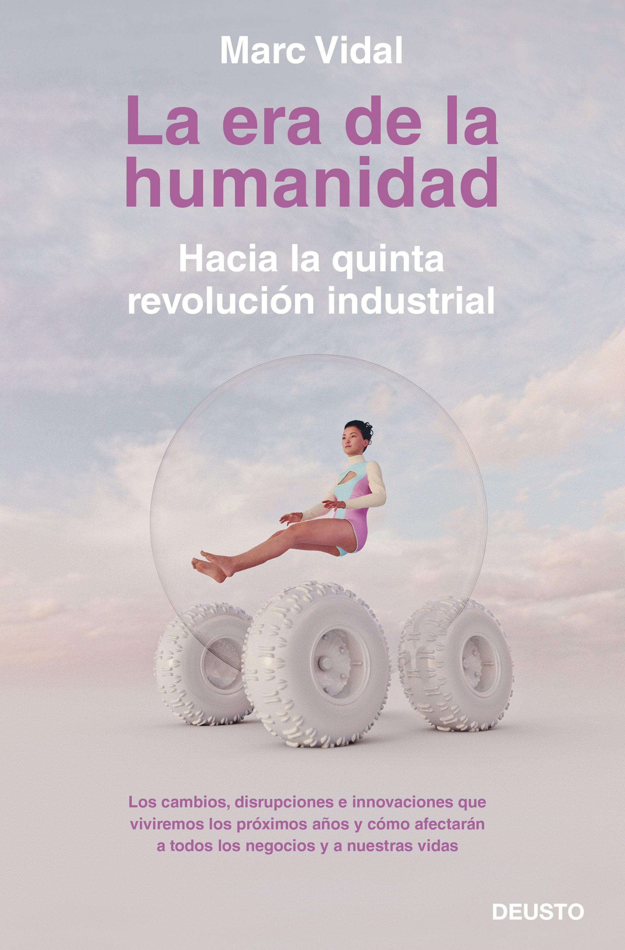 LA ERA DE LA HUMANIDAD: HACIA LA QUINTA REVOLUCIÓN INDUSTRIAL.
