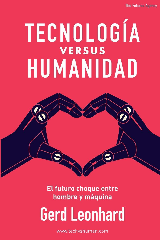 Tecnología versus Humanidad: El futuro choque entre hombre y máquina.