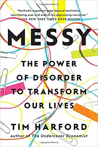Messy: The Power of Disorder to Transform Our Lives.