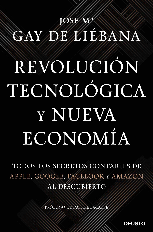 Revolución Tecnológica y Nueva Economía: Todos los secretos contables de Apple, Google, Facebook y Amazon al descubierto.