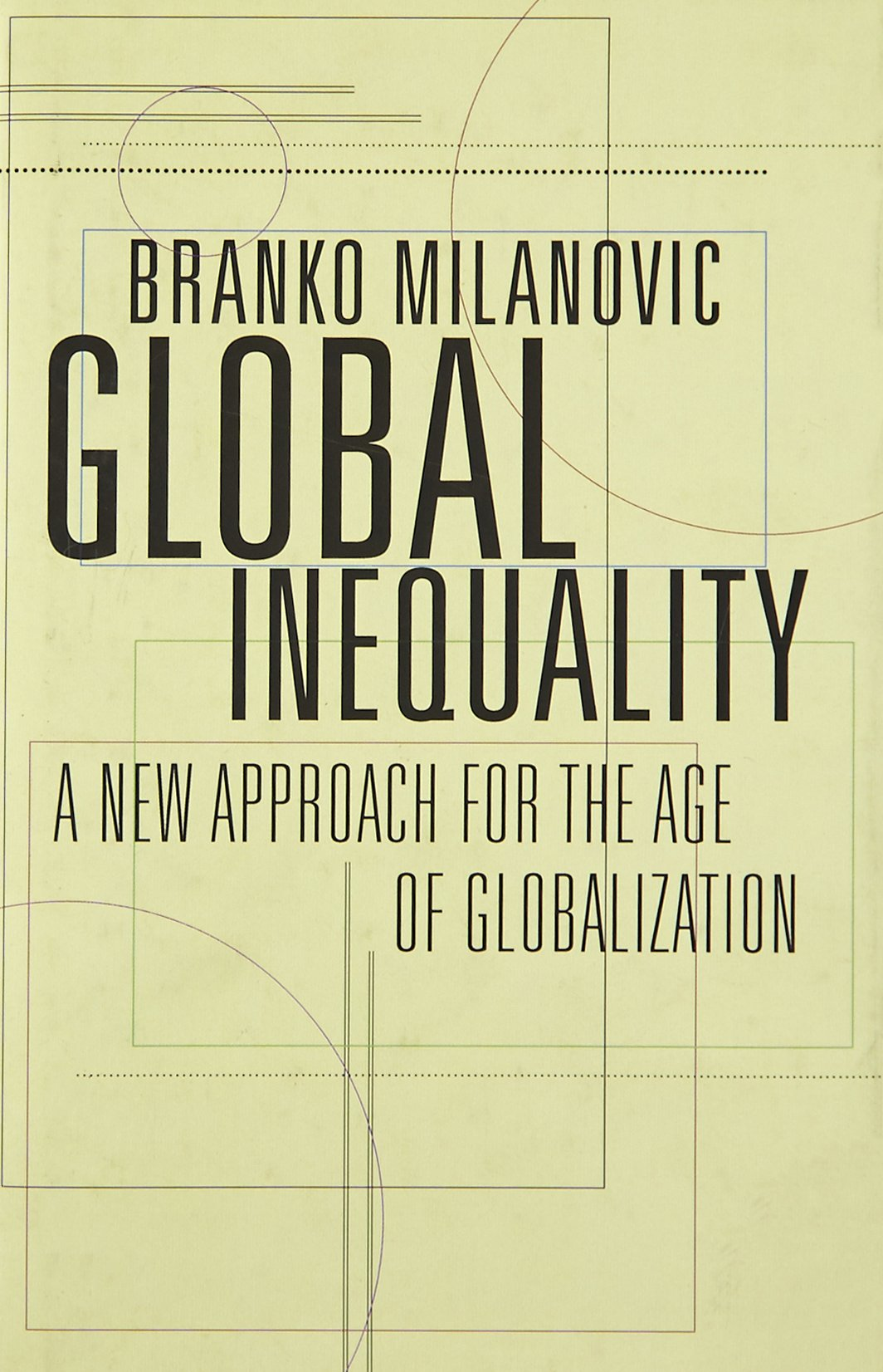 Global Inequality: A New Approach for the Age of Globalization.