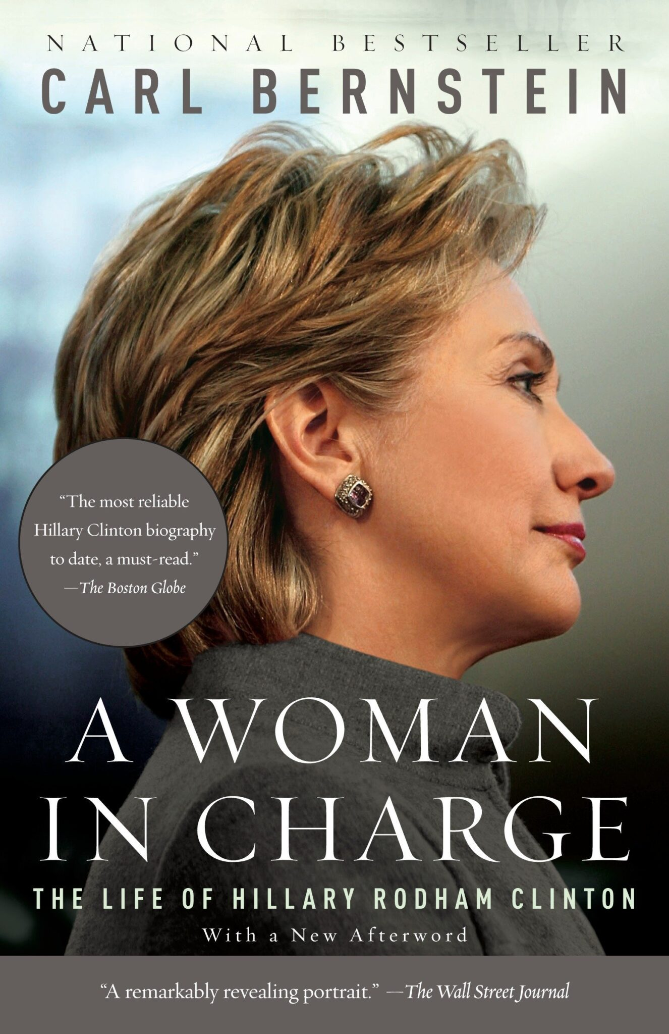 A WOMAN IN CHARGE: The Life of Hillary Rodham Clinton.