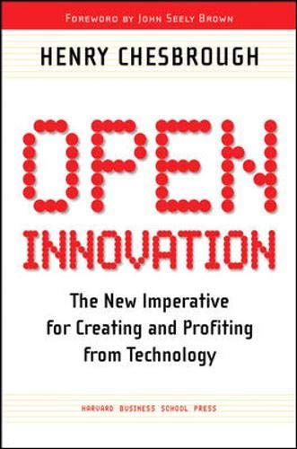 Open Innovation: The New Imperative for Creating And Profiting from Technology.