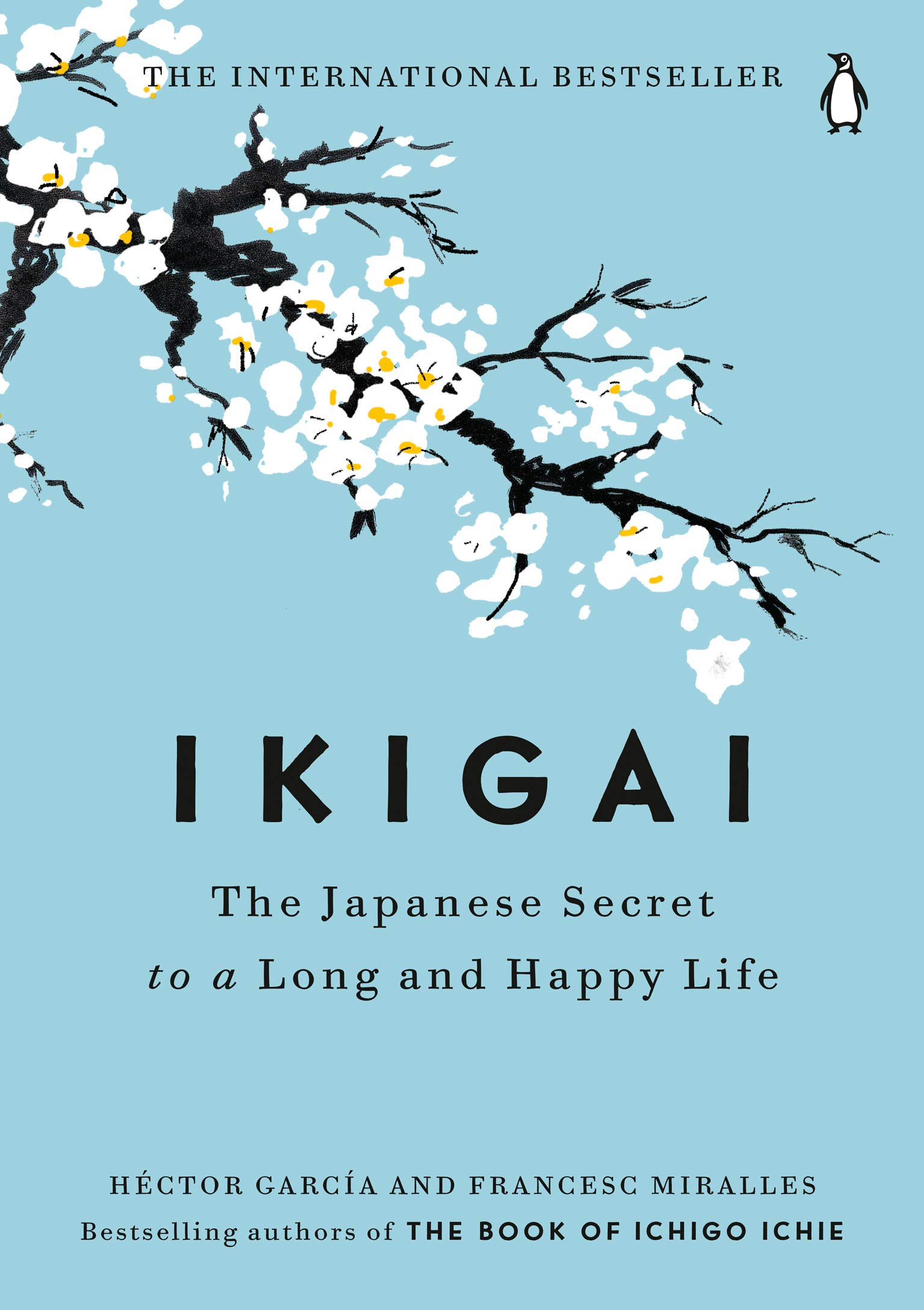 Ikigai: The Japanese secret to a long and happy life.
