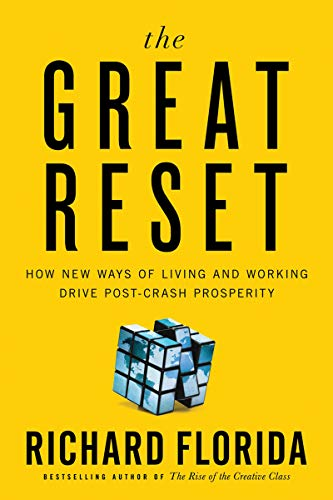 The Great Reset: How New Ways of Living and Working Drive Post-Crash Prosperity.