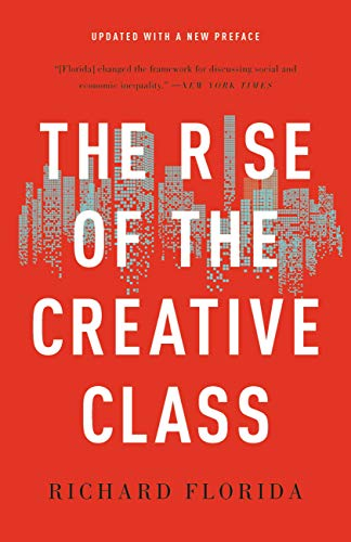 The Rise of the Creative Class.
