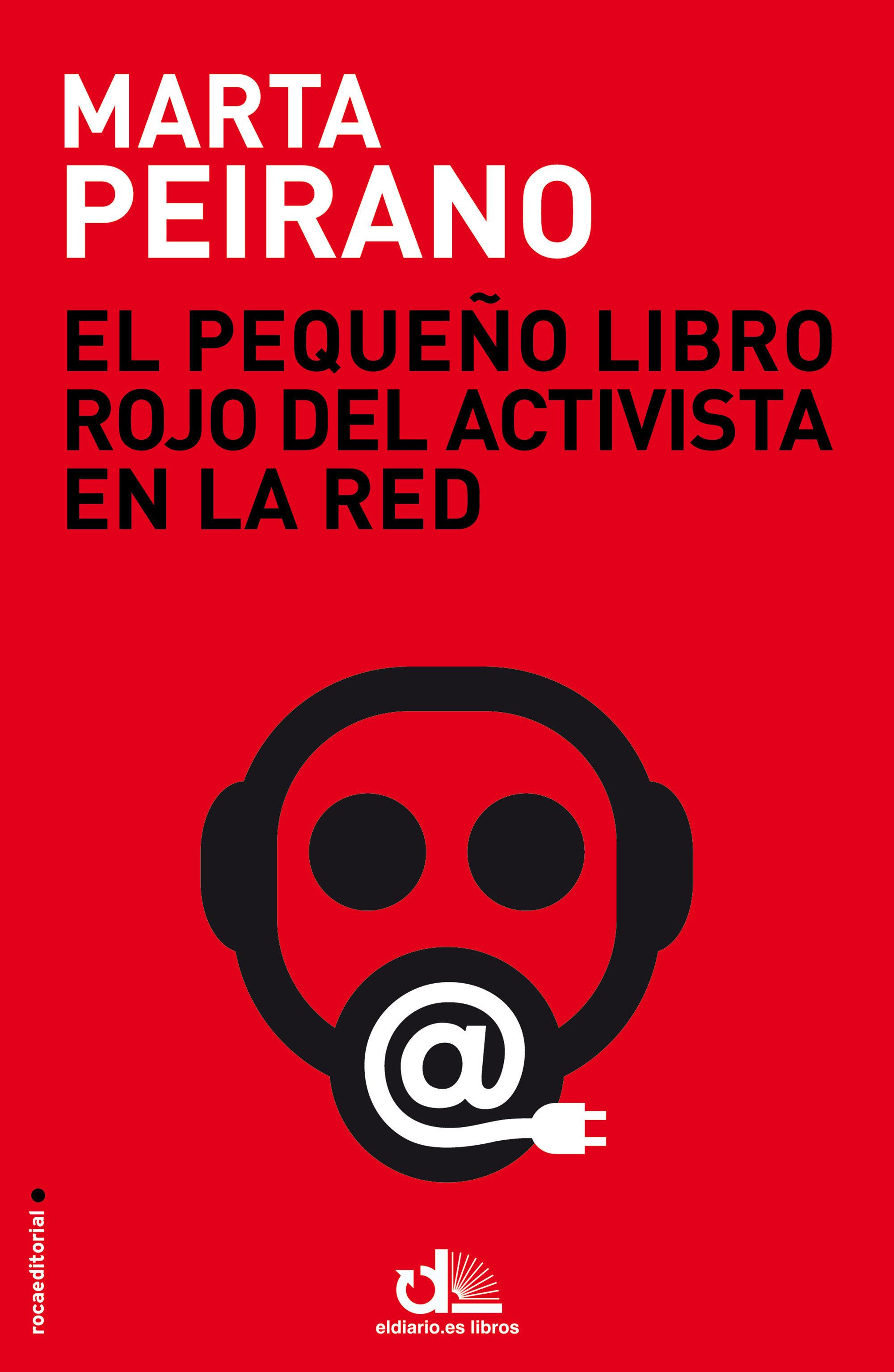 EL PEQUEÑO LIBRO ROJO DEL ACTIVISTA EN LA RED.
