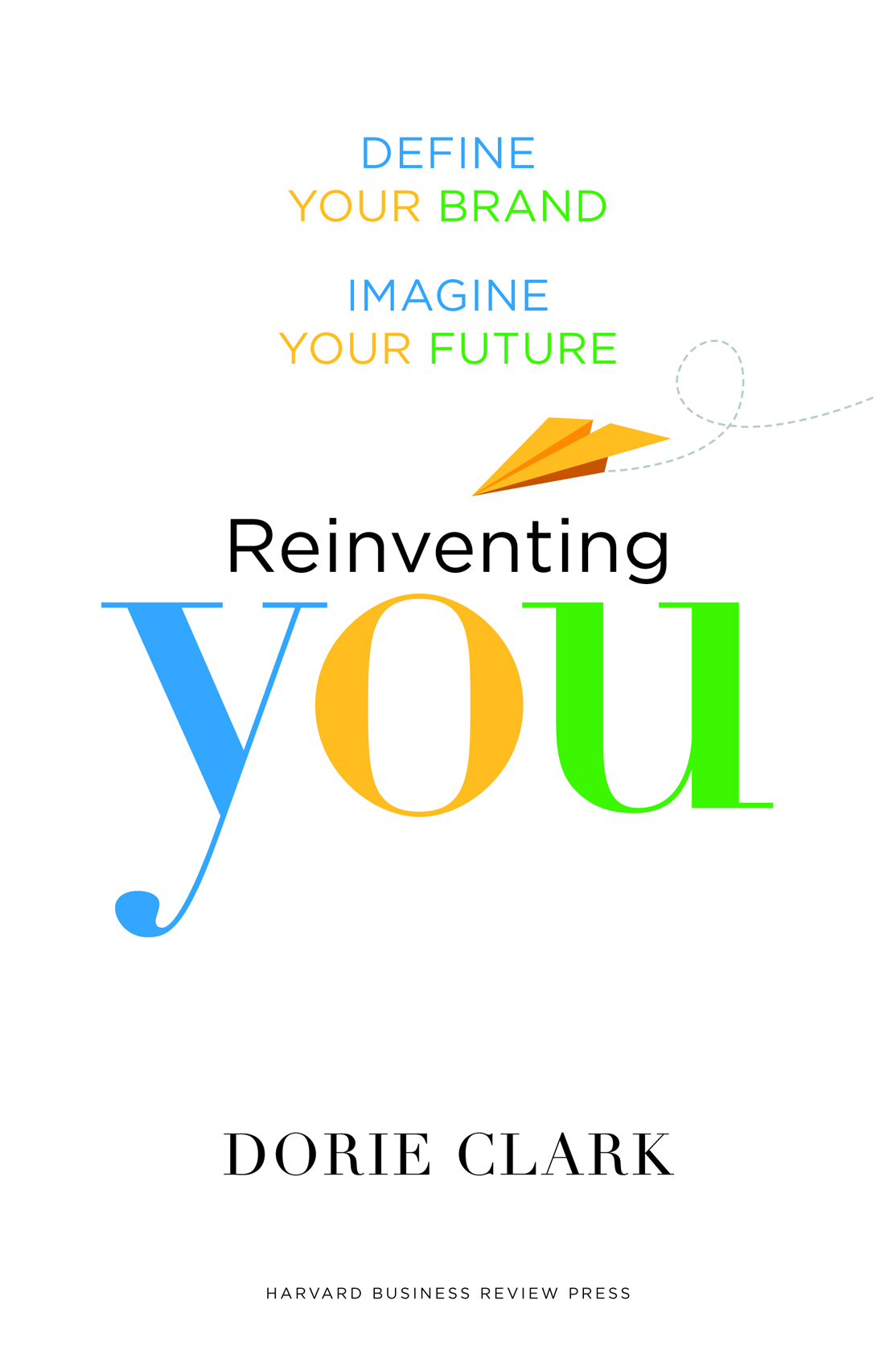 REINVENTING YOU: A step-by-step guide to reinventing you.