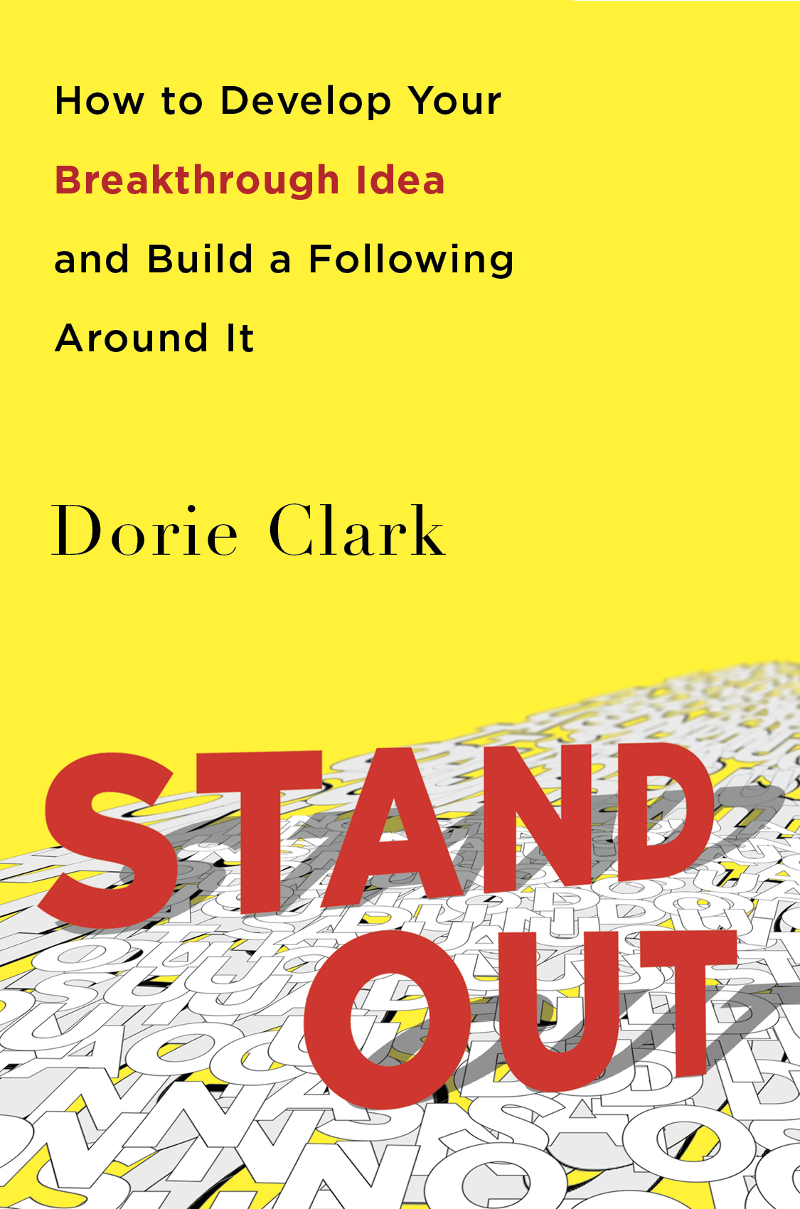 STAND OUT: How to Find Your Breakthrough Idea & Build a Following Around It.
