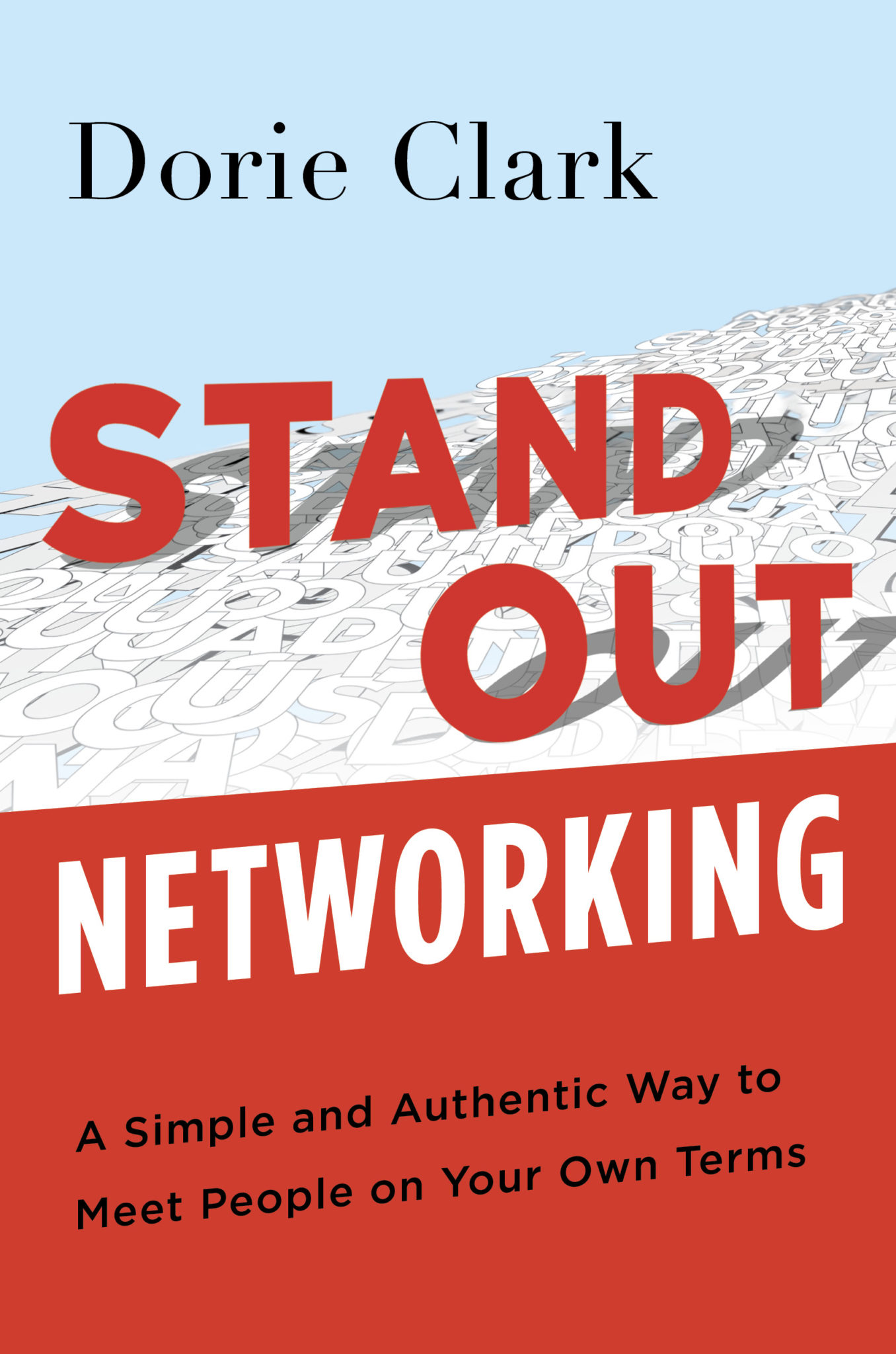STAND OUT NETWORKING: A Simple and Authentic Way to Meet People on Your Own Terms.