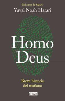 HOMO DEUS: BREVE HISTORIA DEL MAÑANA.