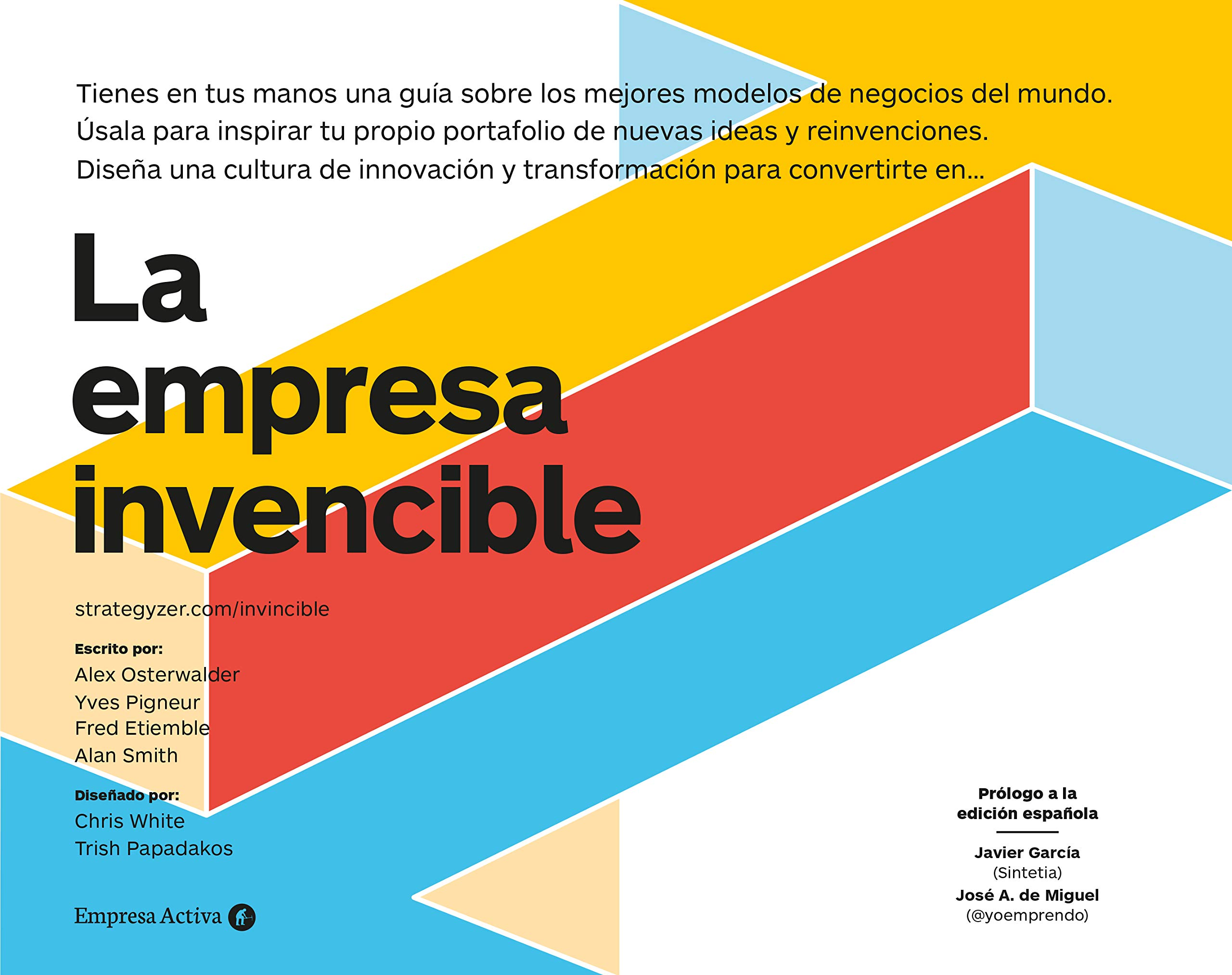 La Empresa Invencible : Las estrategias de modelos de negocios de las mejores empresas del mundo.