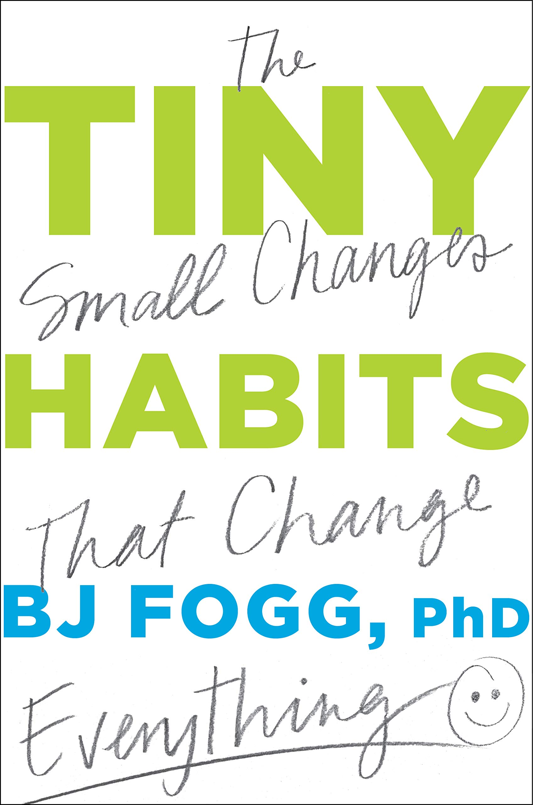 Tiny Habits: The Small Changes That Change Everything.