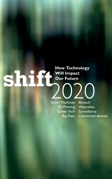 Shift 2020 – How Technology Will Impact Our Future.