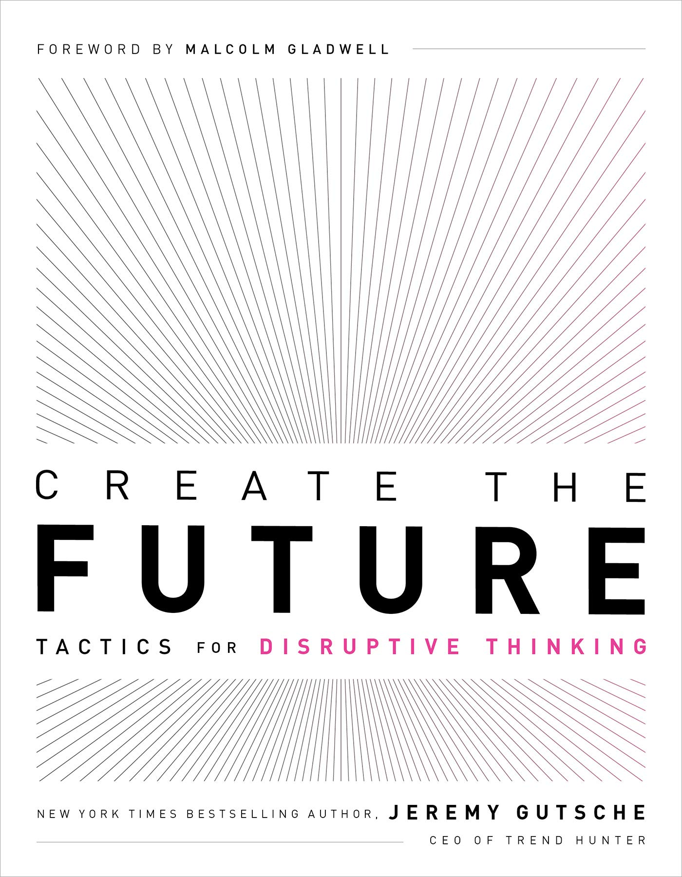 Create the Future: Tactics for Disruptive Thinking.