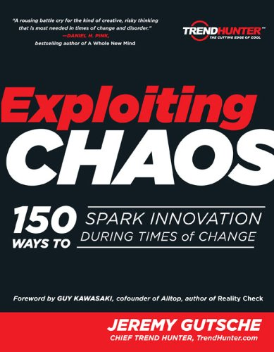 Exploiting Chaos: 150 Ways to Spark Innovation During Times of Change.