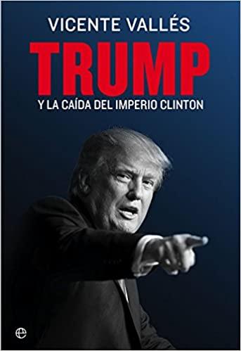 TRUMP Y LA CAÍDA DEL IMPERIO CLINTON.
