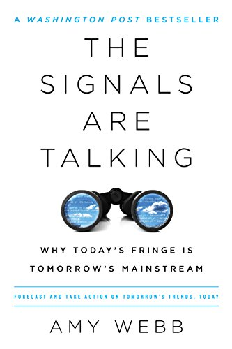 The Signals Are Talking: Why Today's Fringe Is Tomorrow's Mainstream.