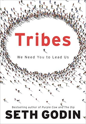 Tribes: We Need You to Lead Us.