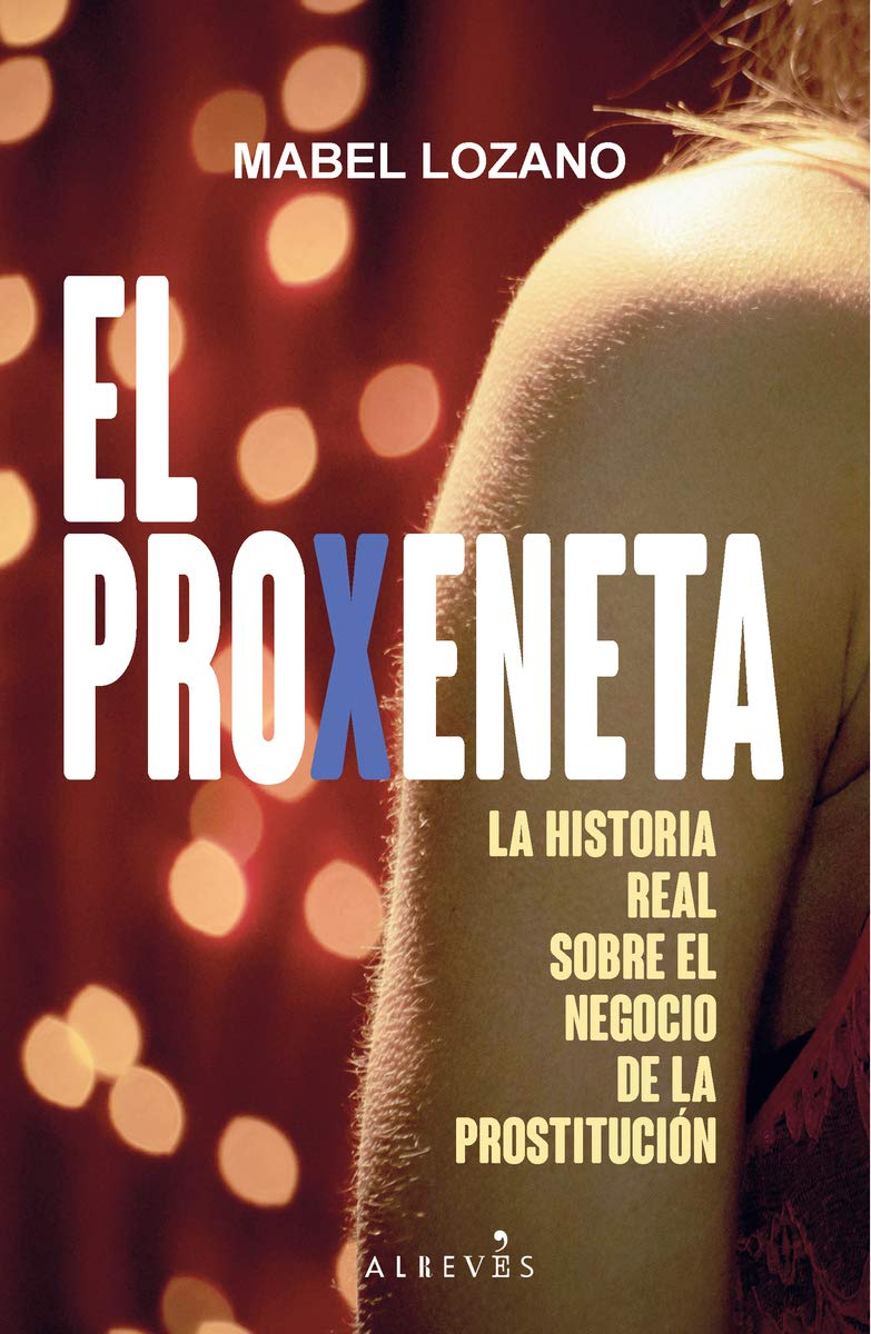 El Proxeneta: La historia real sobre el negocio de la prostitución.