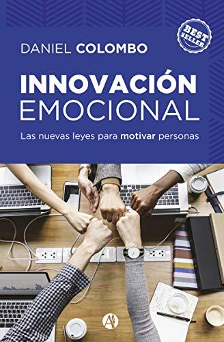Innovación emocional: Las nuevas leyes para motivar personas.