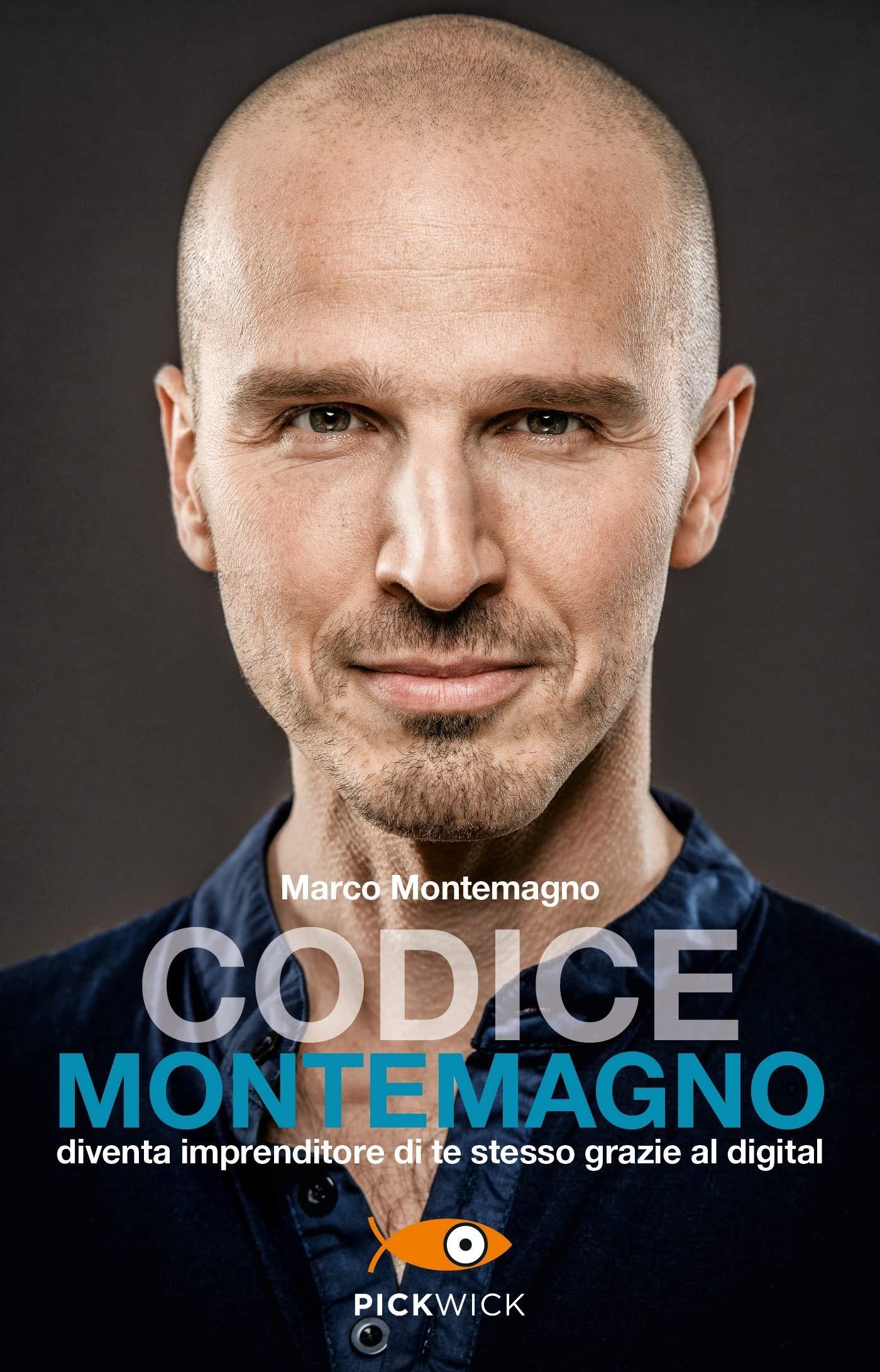 Codice Montemagno. Diventa imprenditore di te stesso grazie al digital.