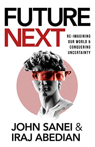 FutureNEXT: Re-imagining our world & conquering uncertainty.