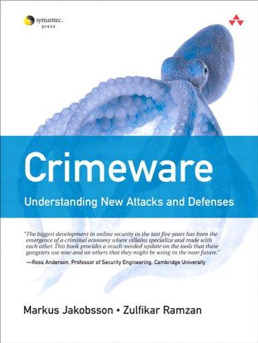 Crimeware: Understanding New Attacks and Defenses.
