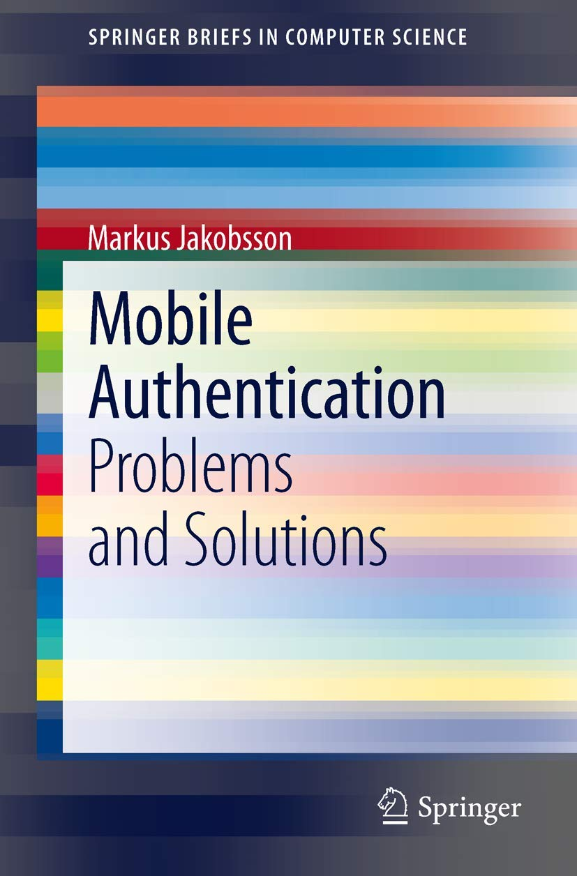 Mobile Authentication: Problems and Solutions.