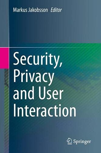 Security, Privacy and User Interaction.