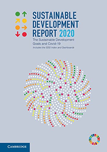 Sustainable Development Report 2020: The Sustainable Development Goals and Covid-19.