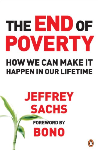 The End of Poverty: How We Can Make it Happen in Our Lifetime.