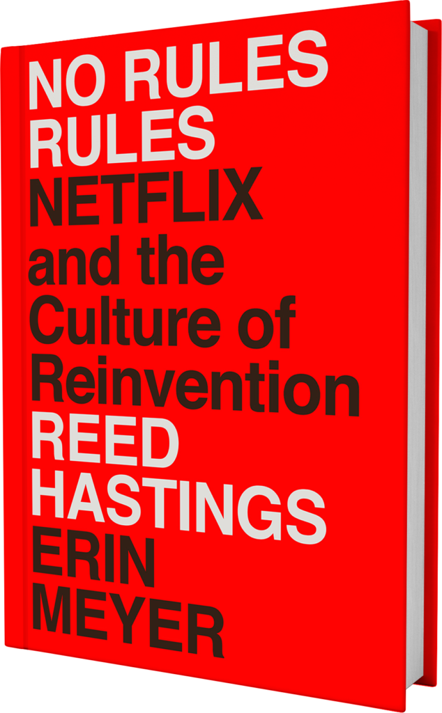No Rules Rules: Netflix and the Culture of Reinvention.